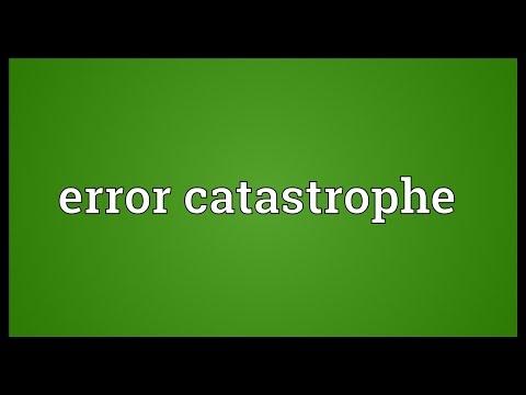 Error catastrophe Meaning