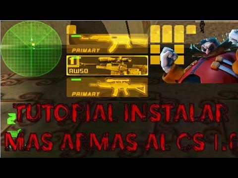 Loquendo Tutorial Instalar Más Armas Al Counter Strike 1.6