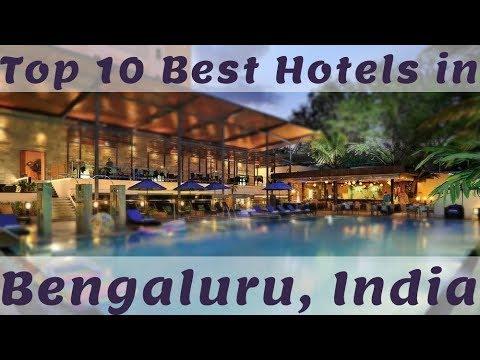 Top 10 Best Hotels In Bengaluru, India