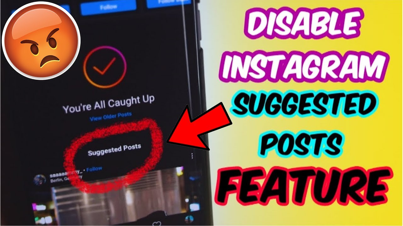 Remove Instagram Suggested Post Instagram Suggested Posts Turn Off Youtube