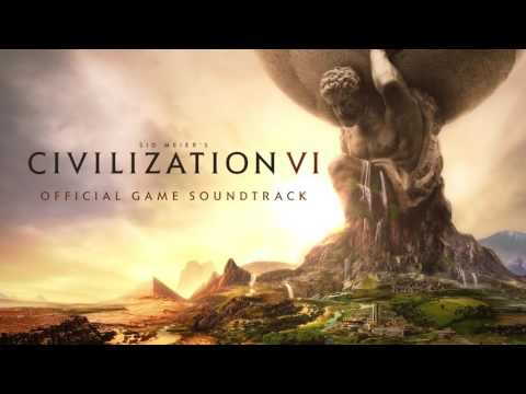 CIVILIZATION VI Official Game Soundtrack