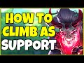 How to Climb and Carry as Support   Challenger Support Tips and Tricks - League of Legends
