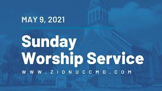 Sunday Worship Service - May 9, 2021