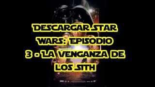 Descargar Star Wars: Episodio 3 - La venganza de los Sith[Español]