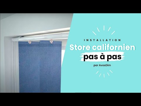Installation Du Store Californien Youtube