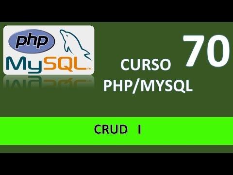 Curso PHP MySql. CRUD I. Vídeo 70