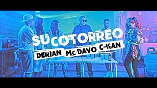 Derian - Su Cotorreo (Video Oficial) ft. MC Davo, C-Kan