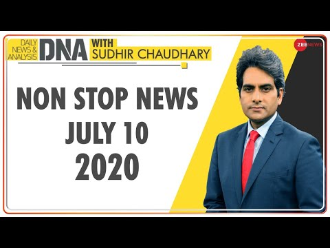 DNA: Non Stop News, July 10, 2020 | Sudhir Chaudhary Show | DNA Today | DNA Nonstop News | NONSTOP