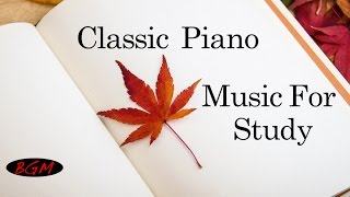Classic Piano Background Music - Instrumental Music - Music for study