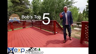 Living in Conifer at 10852 Conifer Mountain Bob's Top 5 Reasons To Love It