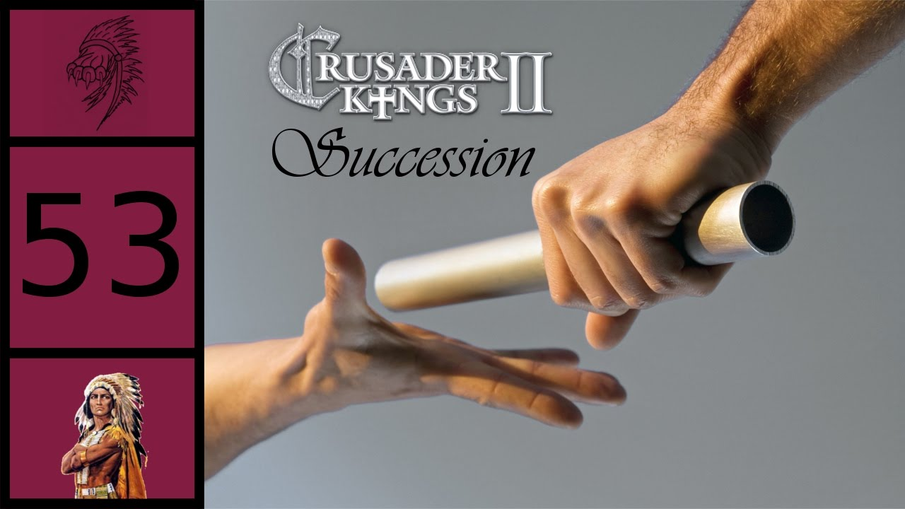 Crusader Kings 2 - Succession Game - New Focus [Gone Sexual]
