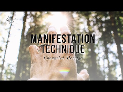 Manifestation Technique — Channeled Message