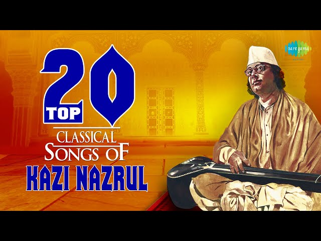 Top 20 Classical Songs Of Kazi Nazrul Islam   Arunkanti Ke Go Jogi   Pratham Pradip   Bhoriya Paran