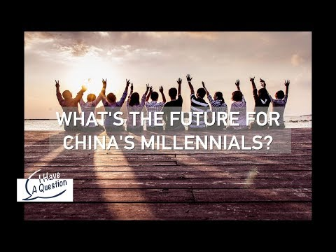 I HAVE A QUESTION: Where are China's millennials headed?
