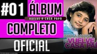 Gambar cover Pahola Marino #01 - Vuelve A Casa Papa [Album Completo Oficial]