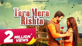 TERA MERA RISHTA (OFFICIAL VIDEO) | VICKY KAJLA | MONIKA CHAUDHARY | NEW HARYANVI SONG 2018