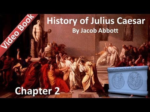 Chapter 02 - History of Julius Caesar by Jacob Abbott