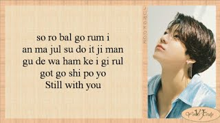 Jungkook (BTS 방탄소년단) - Still With You (Easy Lyrics)
