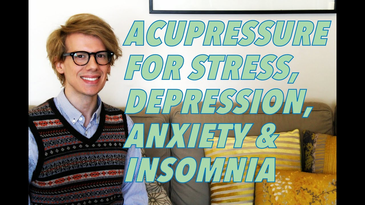 ACUPRESSURE FOR STRESS, DEPRESSION, ANXIETY & INSOMNIA ...