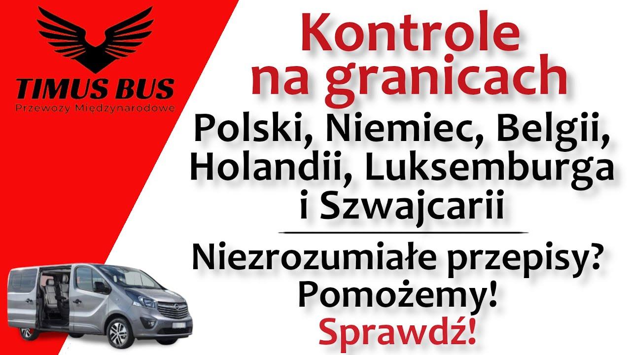 Kontrole na granicach? Niezrozumiałe przepisy? Sprawdź! Polska Niemcy Belgia Holandia  Timus Bus