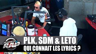 PLK - Qui connaît les lyrics ? avec SDM & Leto #PlanèteRap