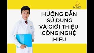 Công nghệ hifu là gì? Hướng dẫn sử dụng và giới thiệu công nghệ nâng cơ HIFU