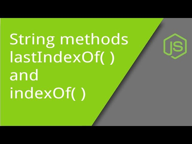 indexOf and lastIndexOf String Methods
