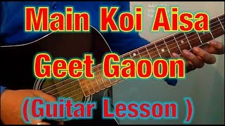 Shahrukh Khan - Main Koi Aisa Geet Gaoon Guitar Lesson - Yes Boss - Easy Guitar Tutorial