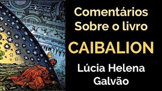 O CAIBALION, Sabedoria egípcia hermética - Lúcia Helena Galvão