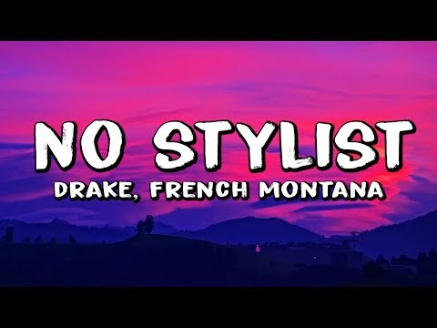 french-montana-&-drake---no-stylist-(lyrics)