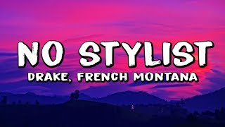 Download French Montana & Drake - No Stylist (Lyrics) Mp3 and Videos