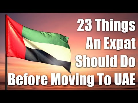Moving To Dubai, UAE? 23 Things An Expat Should Consider Bef