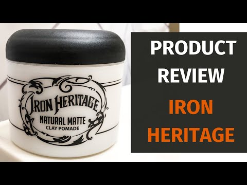 Better Than Arcadian? Iron Heritage Natural Matte Clay Pomade Review
