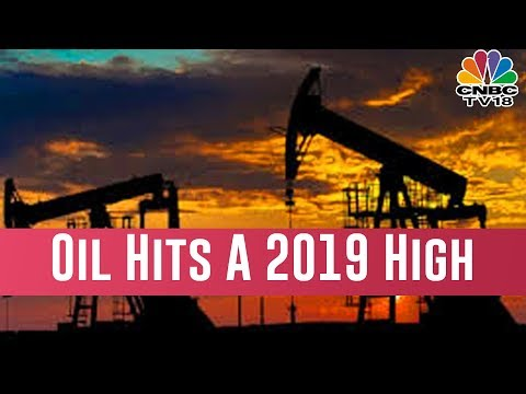 Oil Prices Hit 2019 High On OPEC Cuts, Concerns Over Demand Ease