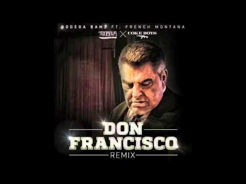 Bodega Bamz - Don Francisco Remix (feat. French Montana)