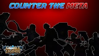Counter The Meta | All Meta Heroes Counter | Mobile Legends Bang Bang