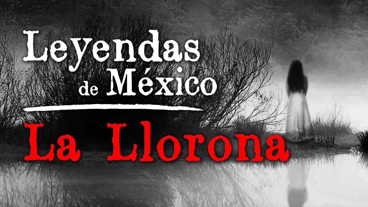 La Leyenda De La Llorona Youtube