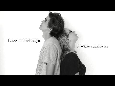 """Wislawa Szymborska, """"Love at First Sight"""""""