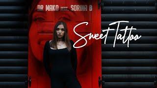 Dr Mako feat.  Sorina B - Sweet Tattoo | Official Video