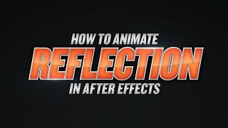 How To Animate Reflection in After Effects