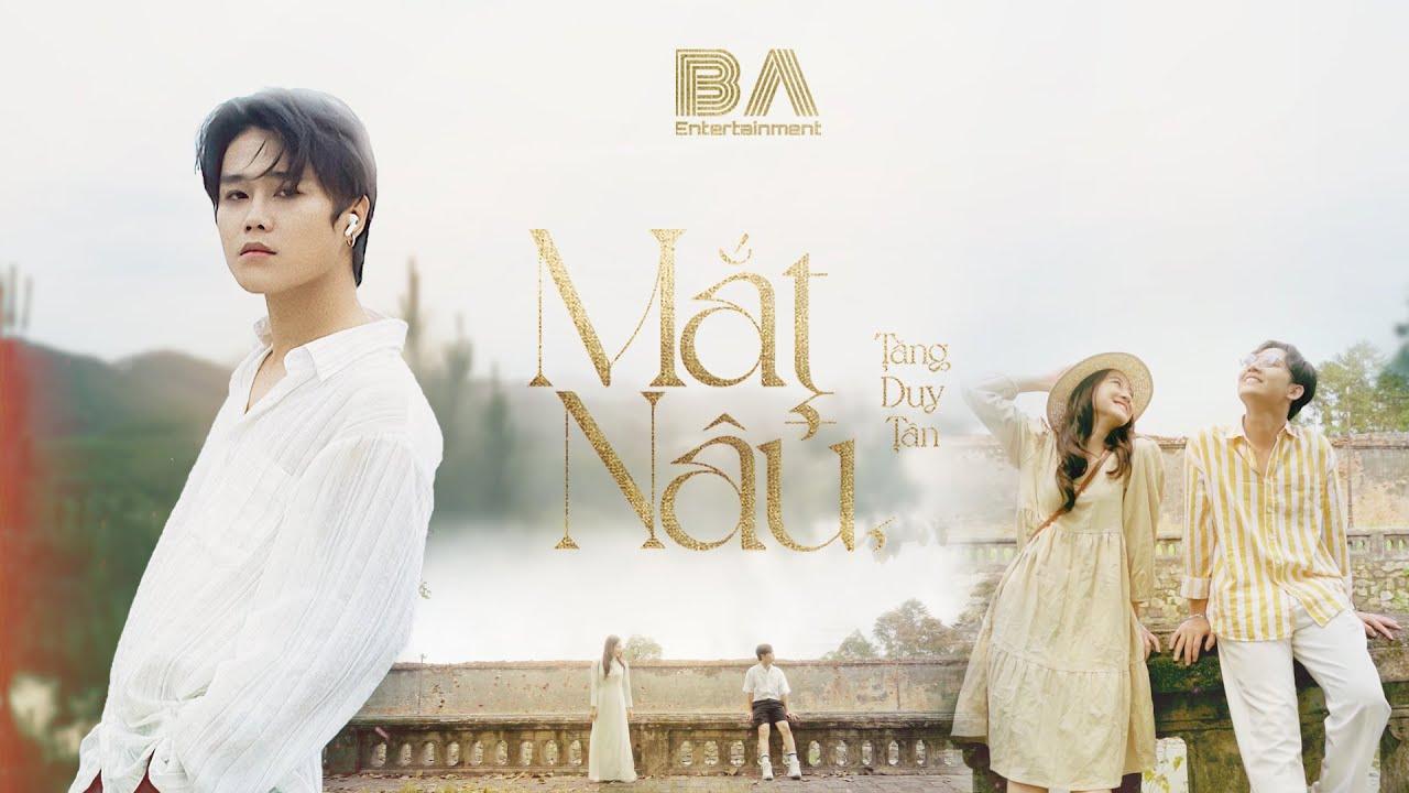 MẮT NÂU - Tăng Duy Tân   Official MV