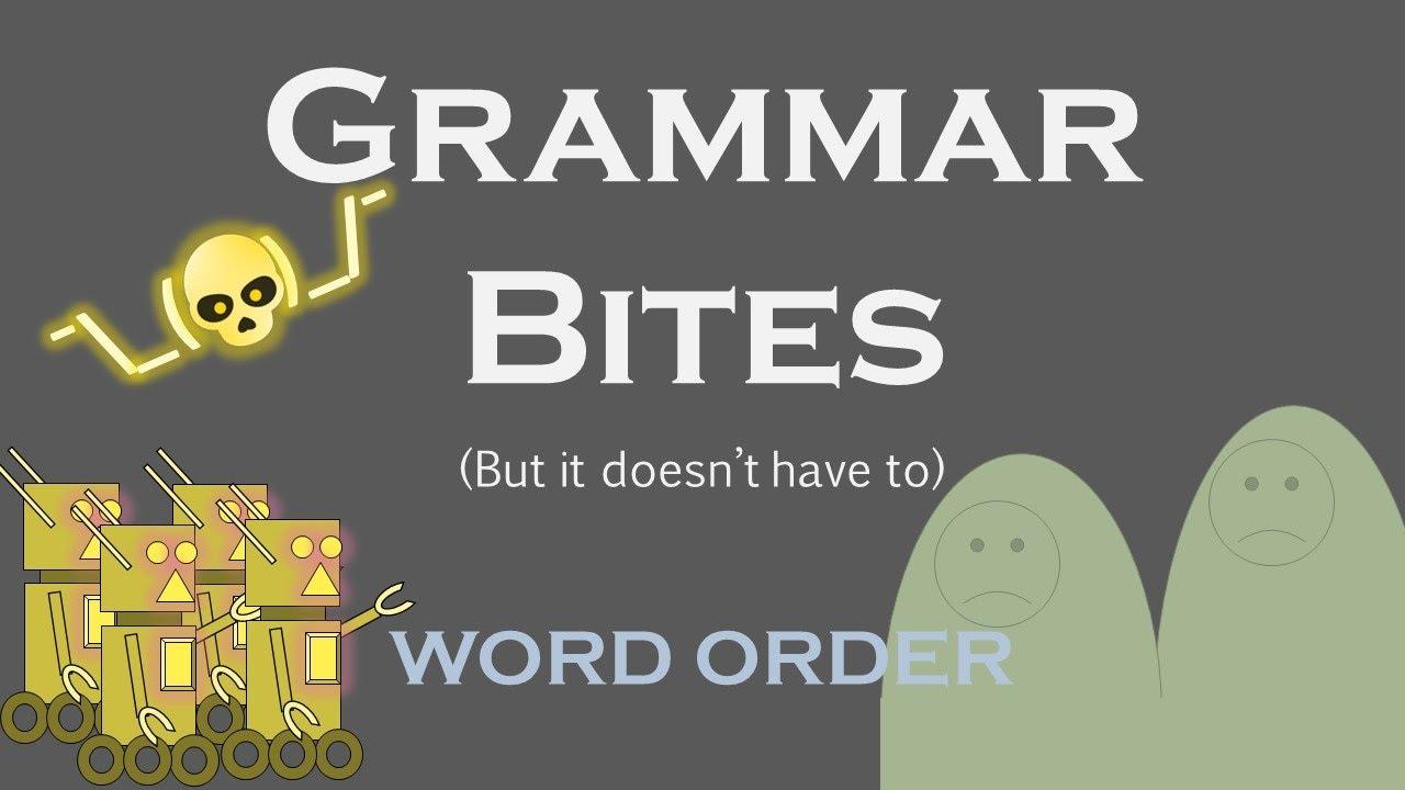 Grammar Bites | Basic Word Order (YouTube Script)