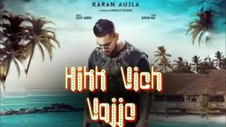 Hikk Vich Vajjo - Karan Aujla ( Official Song )   Latest Punjabi Song