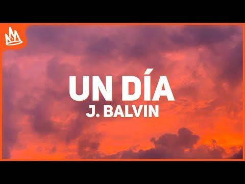 J Balvin - UN DIA (Letra / Lyrics) ft. Dua Lipa, Bad Bunny, Tainy
