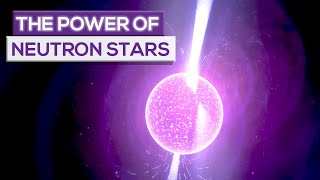 The Power Of Neutron Stars!