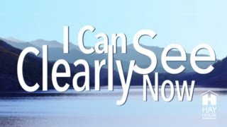 I Can See Clearly Now by Wayne Dyer