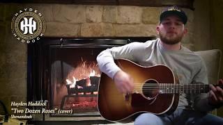 Hayden Haddock - Two Dozen Roses (Shenandoah Cover)