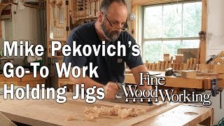 Mike Pekovich's Go-To Work Holding Jigs