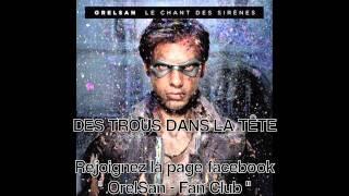 OrelSan - Des Trous Dans La Tête (Album : Le Chant des Sirènes)