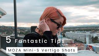 5 Fantastic Tips for Vertigo Shots | MOZA Mini-S